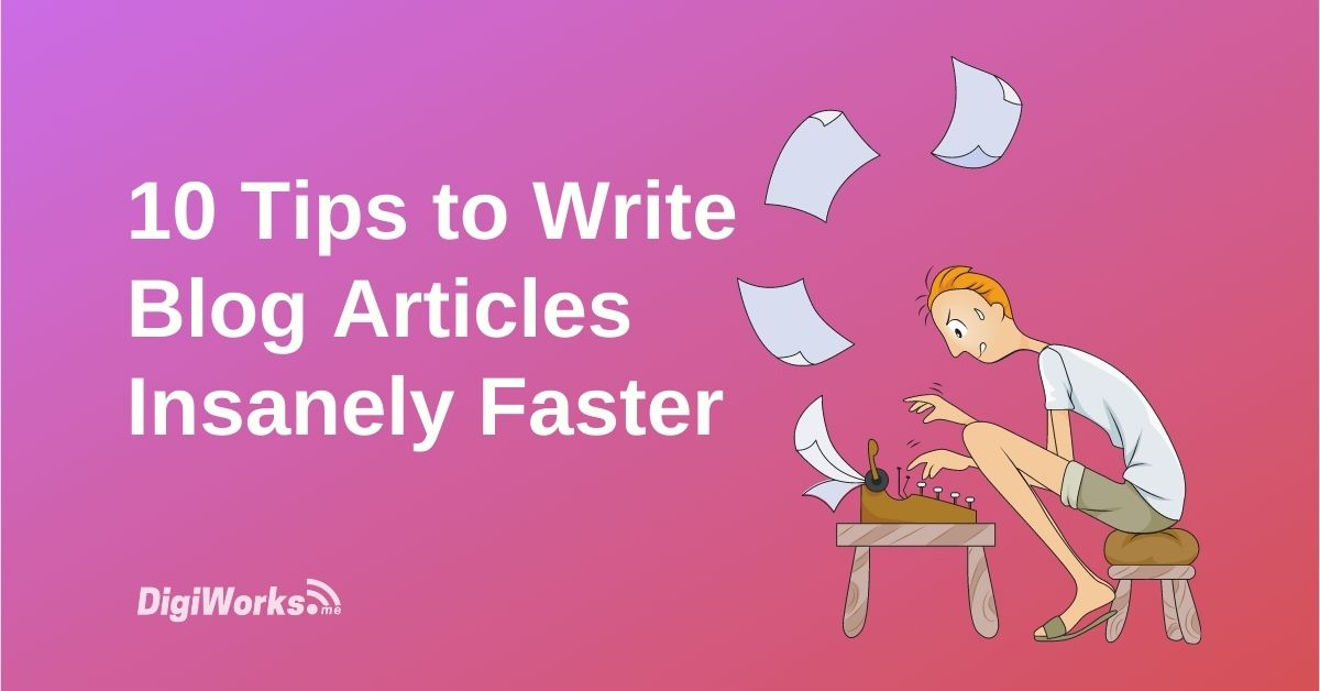 Write blog Articles Faster
